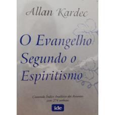 EVANGELHO SEGUNDO O ESPIRITISMO , O  - IDE ( Bolso )