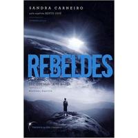 Rebeldes - Coleção Exploradores De Luz - Vol.1