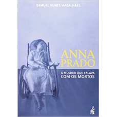 Anna Prado: a mulher que falava com os mortos