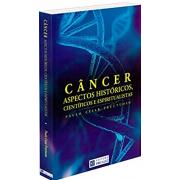 Câncer, Aspectos Históricos, Científicos E Espiritualistas