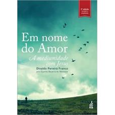 EM NOME DO AMOR - A MEDIUNIDADE COM JESUS