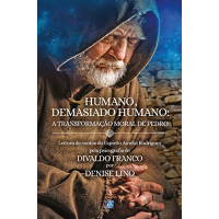 Humano Demasiado Humano: A Transformação Moral de Pedro