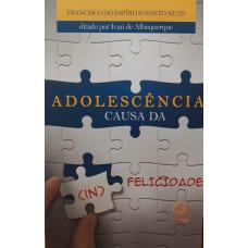 ADOLESCENCIA CAUSA DA (IN) FELICIDADE