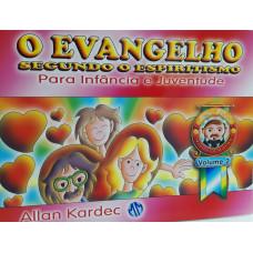 EVANGELHO SEGUNDO O ESPIRITISMO , O ( Para Infancia e Juventude Vol.2 )