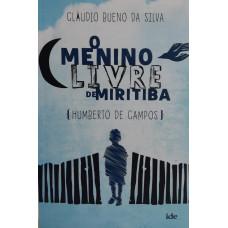 MENINO LIVRE DE MIRITIBA - O ( Humberto de Campos )