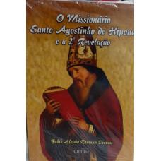 MISSIONARIO Stº AGOSTINHO DE HIPONA - e a Segunda Revelaçao