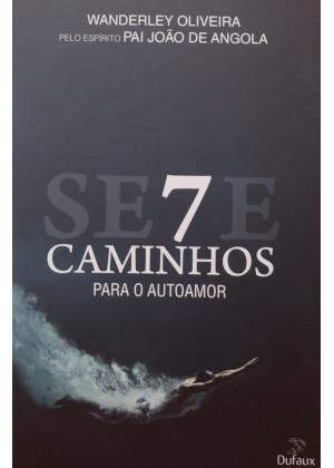 SETE CAMINHOS PARA O AUTO AMOR