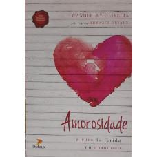 AMOROSIDADE - A Cura da Ferida do Abadono