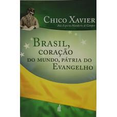 BRASIL, CORAÇÃO DO MUNDO, PATRIA DO EVANGELHO