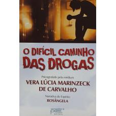 DIFICIL CAMINHO DAS DROGAS - O