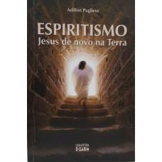 ESPIRITISMO - JESUS DE NOVO NA TERRA