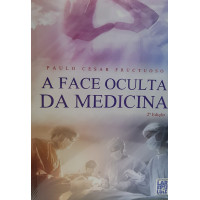 FACE OCULTA DA MEDICINA - A