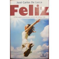 FELIZ -  A ( Felicidade pronta para entrar em sua Vida )