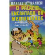 PALACIO ENCANTADO DA MEDIUNIDADE - O