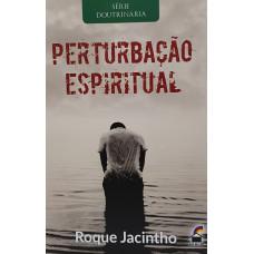PERTURBACAO ESPIRITUAL