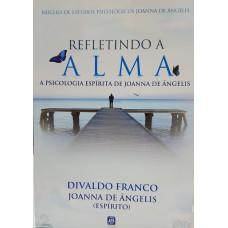 REFLETINDO A ALMA - PSICOLOGIA ESPIRITA DE JOANNA