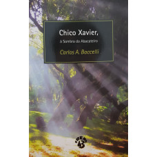 CHICO XAVIER, A SOMBRA DO ABACATEIRO