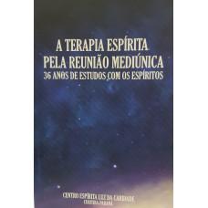 TERAPIA ESPIRITA - A Pela Reuniao Espirita