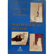 VIDA E OBRA DE PEIXOTINHO - Materializacao do Amor