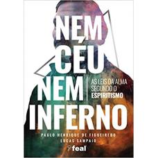 Nem Ceu Nem Inferno - As Leis da Alma Segundo o Espiritismo