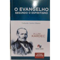 EVANGELHO SEGUNDO O ESPIRITISMO O - NOVA VISAO ( Letras Gigantes )