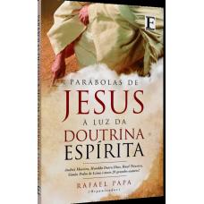 Parábolas de Jesus À Luz da Doutrina Espírita - Volume 1