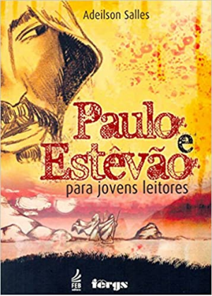 PAULO E ESTEVAO PARA JOVENS LEITORES